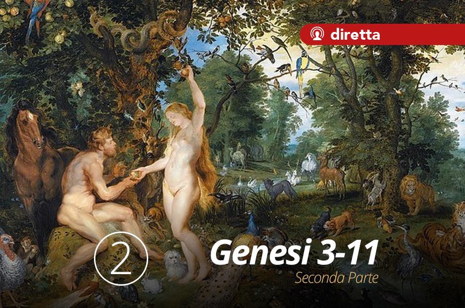 La Genesi 3-11, Seconda Parte @ OnLine